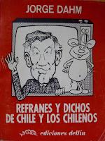 Libro N° 6421. Refranes Y Dichos De Chile Y Los Chilenos. Dahm, Jorge.