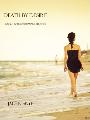 Free eBook: Death by Desire (Caribbean Murder Series, Book 4)