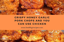 Crispy Honey Garlic Pork Chops And You Can Use Chicken