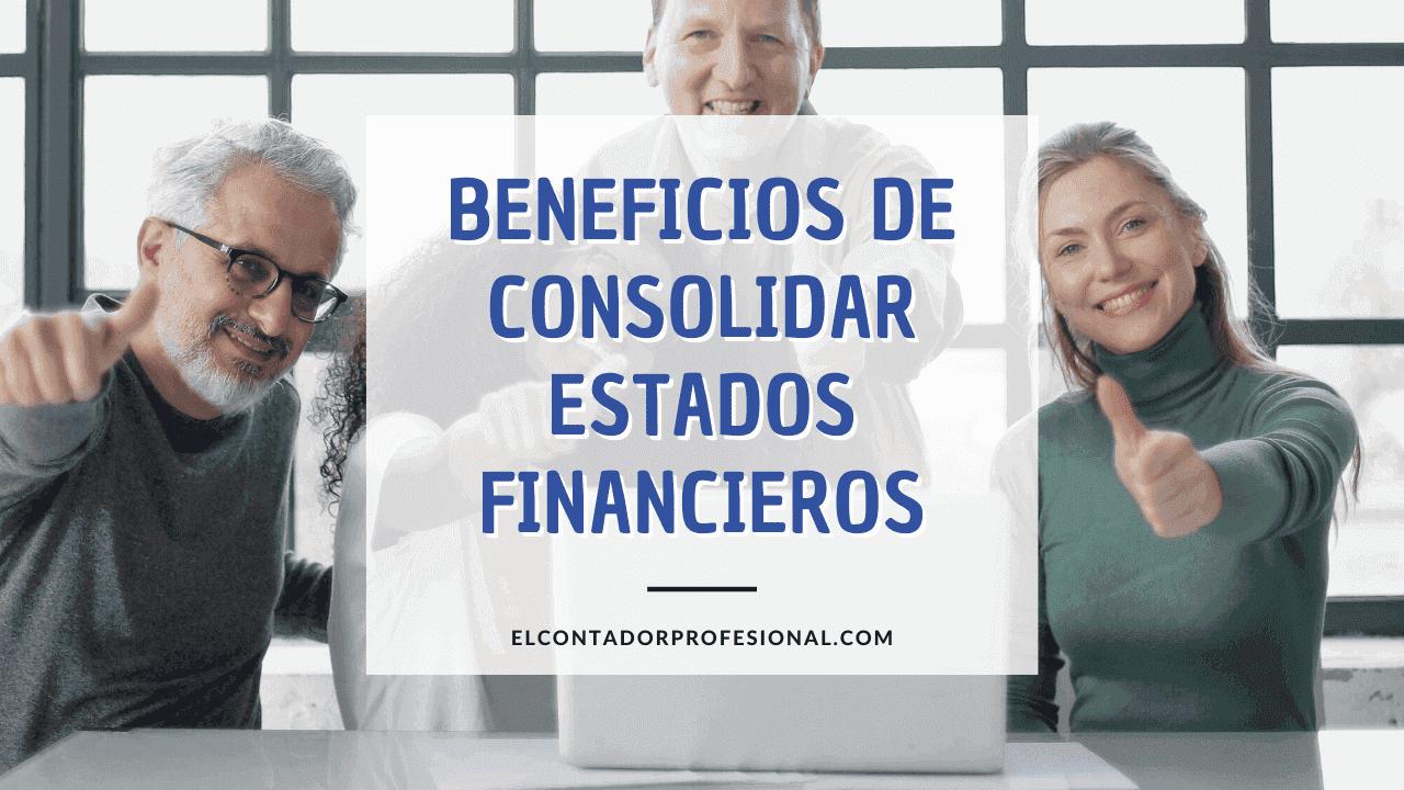 Beneficios de la consolidación de estados financieros