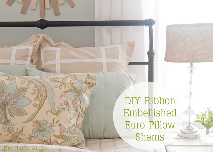 diy ribbon embellished euro pillow shams the thrifty abode. Black Bedroom Furniture Sets. Home Design Ideas