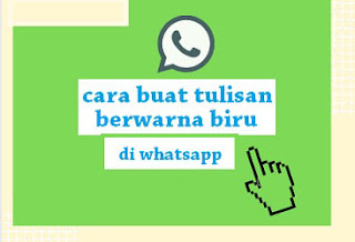 Cara Membuat Tulisan Berwarna Biru Di Chatting Whatsapp