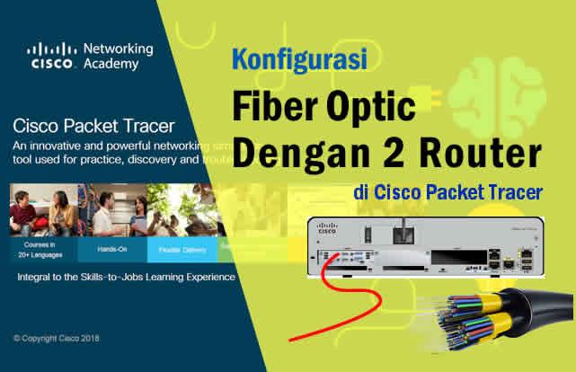 Cara Menghubungkan Fiber Optik Dengan 2 Router di Packet Tracer