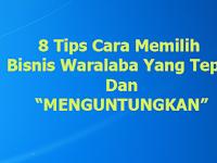 8 Tips Cara Memilih Bisnis Waralaba Yang Tepat Dan Menguntungkan