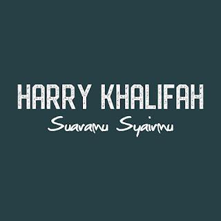 Download Lagu Mp3 Harry Khalifah - Suaramu Syairmu