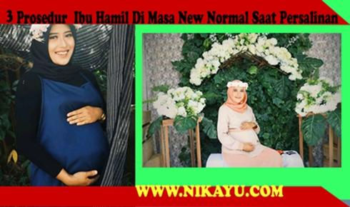 3 Prosedur  Ibu Hamil Di Masa New Normal Saat Persalinan