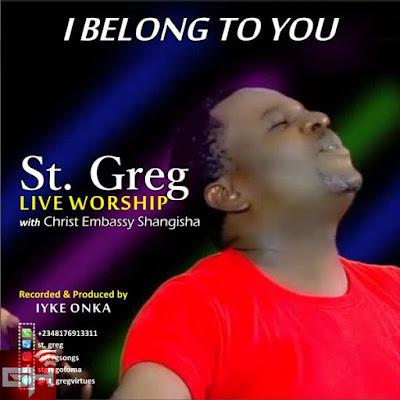 Music: I Belong To You – St. Greg & CE Shangisha