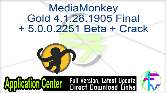 MediaMonkey Gold 4.1.28.1905 Final + 5.0.0.2251 Beta + Crack