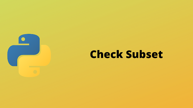HackerRank Check Subset solution in python