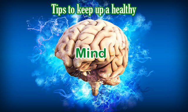 Tips to keep up a healthy mind