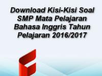 Download Kisi-Kisi Soal SMP Mata Pelajaran Bahasa Inggris Tahun Pelajaran 2016/2017