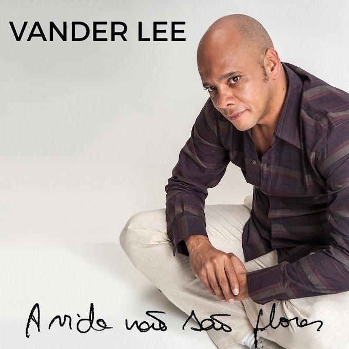 Baú de inéditas de Vander Lee é aberto com edição do single 'A vida não são flores'