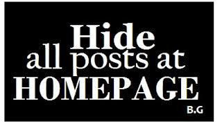 Trik Menyembunyikan Postingan Blog di Homepage