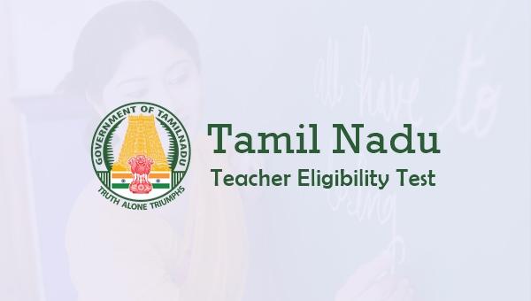 TNTET 2020: Key Dates, Eligibility, Pattern, Syllabus & How to Apply