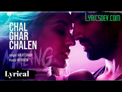 Chal Ghar Chalen Lyrics With English Meaning Malang Arijit Singh