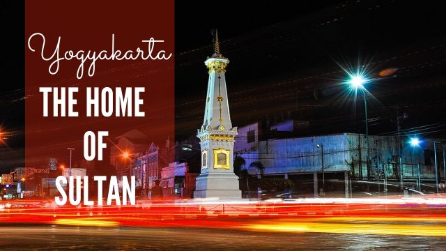Getting to know yogyakarta, the home of Sultan