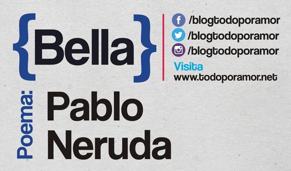 Bella de Pablo Neruda