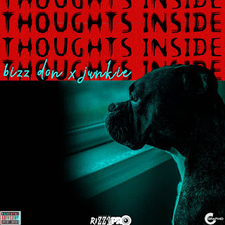Bizz Don Ft Junkie - Thought Inside