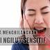 Cara Menghilangkan Gigi Ngilu Secara Permanen