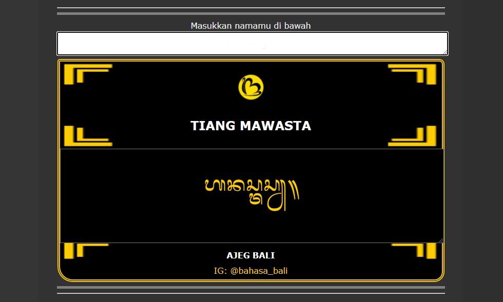 Dengan aplikasi ini, kita tinggal mengarahkan kamera ponsel ke huruf yang akan dikonversi ke aksara bali ataupun latin. Membuat Nama dengan Aksara Bali dilengkapi Bingkai Keren