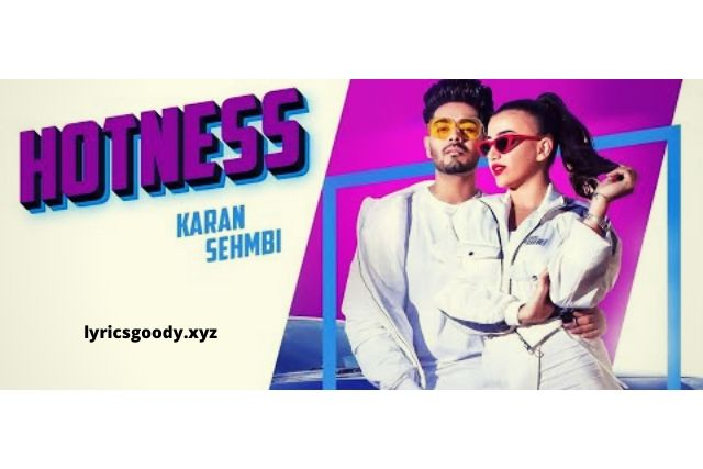 Hotness - Karan Sehmbi (HINDI, ENGLISH) | Lyricsgoody