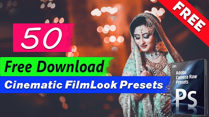 Free Download - 50 Cinematic Film Look Camera Raw Presets