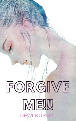 Forgive Me!!! by Dewi Norma Pdf