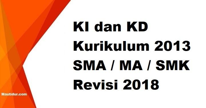Pelajaran pada kurikulum 2013 pada pendidikan. KI dan KD Kurikulum 2013 SMA / MA / SMK Revisi 2018