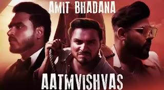 AATMVISHVAS Lyrics - Amit Bhadana x Badshah