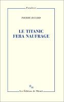 pierre bayard titanic fera naufrage minuit
