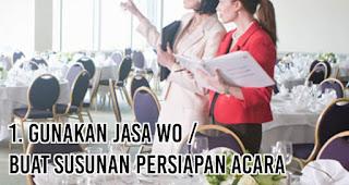Gunakan jasa WO / buat susunan persiapan acara agar Pernikahan Berjalan Lancar