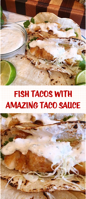 Fish Tacos With Amazing Taco Sauce