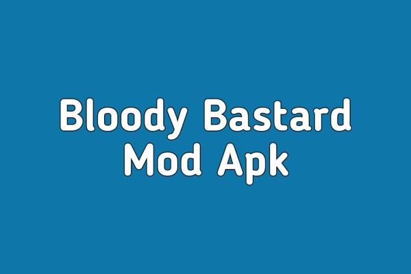 Bloody Bastards Mod Apk