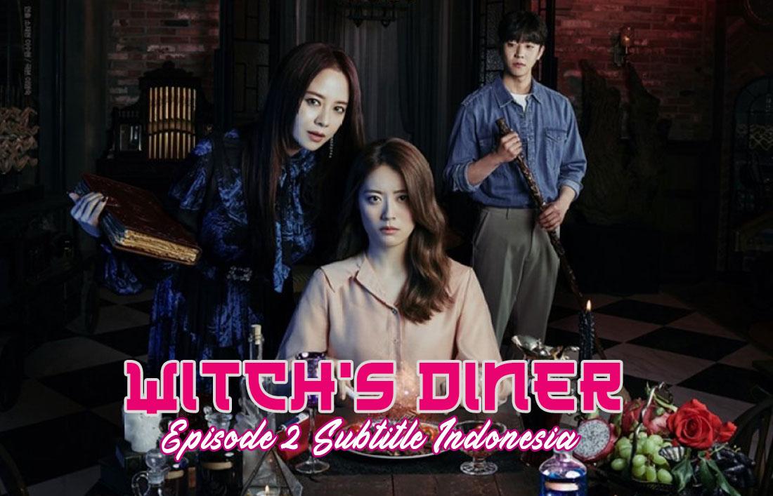 Drama Korea The Witchs Diner 2021 Episode 2 Subtitle Indonesia Full Episode