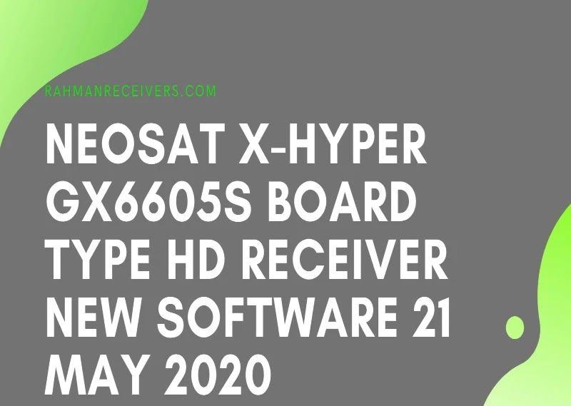 NEOSAT X-HYPER GX6605S BOARD TYPE HD RECEIVER NEW SOFTWARE 21 MAY 2020