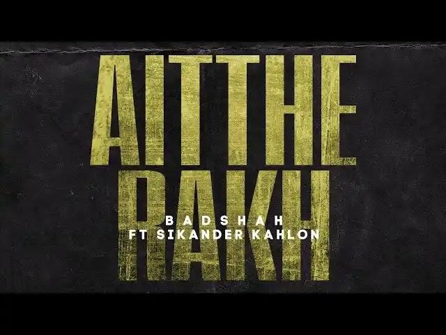 Badshah - Aitthe Rakh Full Song Lyrics