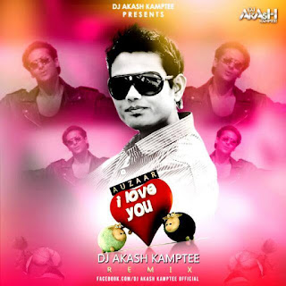 I-Love-You-Auzaar-Remix-DJ-Akash-Kamptee