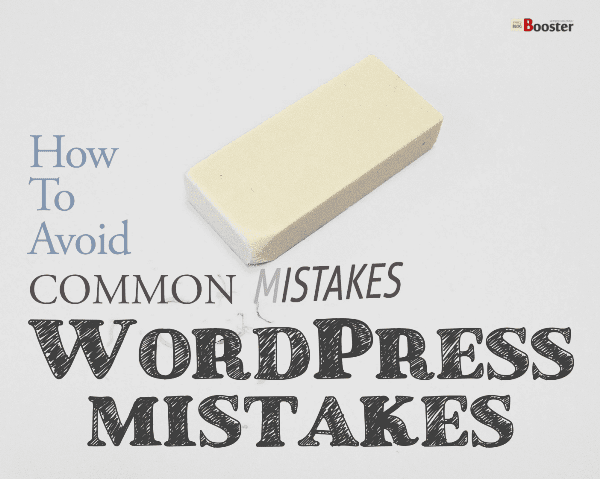 WordPress Mistakes to Avoid