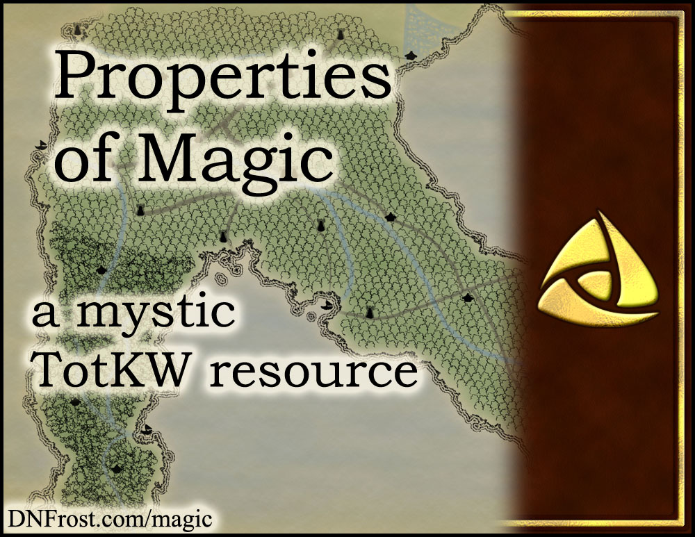Properties of Magic: inception, study, and limit www.DNFrost.com/magic #TotKW A mystic resource by D.N.Frost @DNFrost13 Part 1 of a series.
