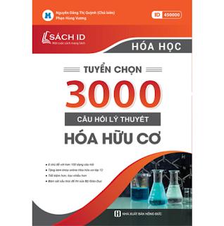 Tuyển Chọn 3000 Câu Hỏi Lý Thuyết Hóa Hữu Cơ ebook PDF-EPUB-AWZ3-PRC-MOBI