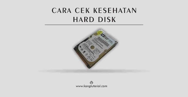 3 Cara Mudah Cek Kesehatan Hard Disk