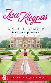 La ronde des saisons #4 Scandale au printemps de Lisa Kleypas
