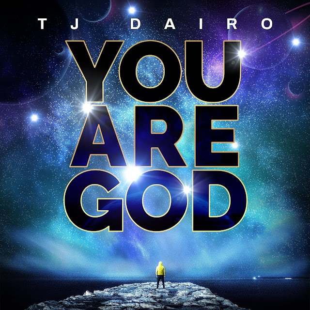 Music: You Are God- Tj Dairo