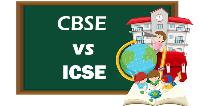 Which one is better ? CBSE or ICSE ? Where should I admit my child ?