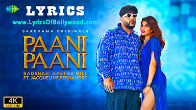 Paani Paani Song Lyrics | Badshah | Jacqueline Fernandez | Aastha Gill