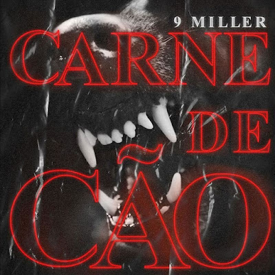 9 Miller - Carne de Cão (EP Completa 2020)