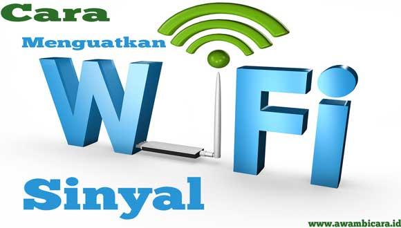 cara menguatkan sinyal wifi dirumah