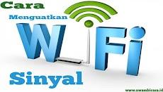 Cara Menguatkan Sinyal WiFi dengan Benar, Cepat dan Mudah
