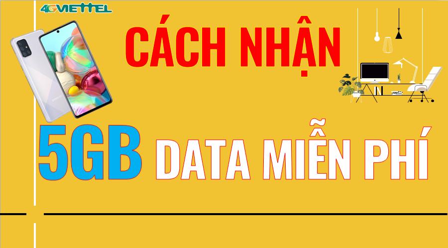Cách Nhận 5GB Viettel Miễn phí Data