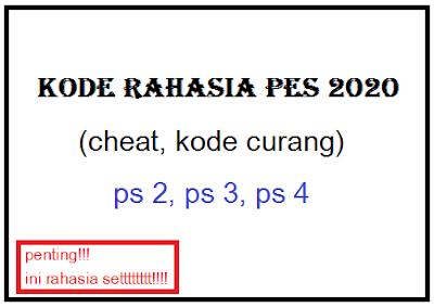Kode Rahasia (Password) PES 2020 (kode curang)
